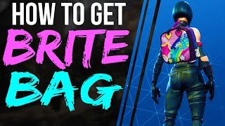 Fortnite Battle Royale HOW TO GET THE BRITE BAG Right Now HOW TO UNLOCK NEW SECRET BRITE BAG