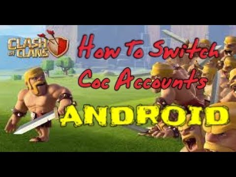 How To Switch Multiple Accounts For Clash Of Clans [ ANDROID]