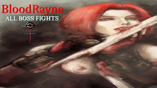 BloodRayne - All Boss Fights
