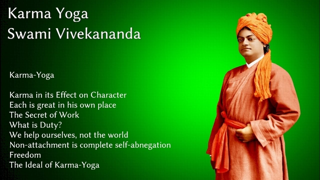 Swami Vivekananda Karma Yoga Chapter 1 Karma In It S Effect On Character Youtube