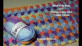 Stitch of the Week # 77 Interlace Granny Stitch - Crochet Tutorial