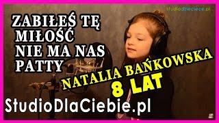 (Zabiłeś tę miłość) Nie ma nas - Patty (cover by Natalia Bańkowska - 8 lat)