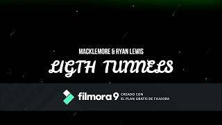 Light Tunnels - Macklemore & Ryan Lewis (Subtitulado en Español)