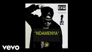 ExQ - Ndamenya ( Audio) ft. Calvin