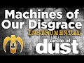 Circle Of Dust Machines Of Our Disgrace Instrumental mp3