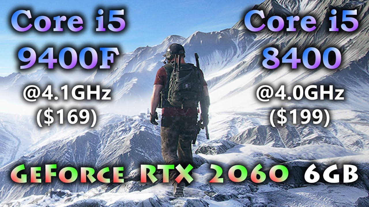 Core i5 9400F vs Core i5 8400 | GeForce RTX 2060 6GB | Tested in 11 Games  1080p 1440p 4K