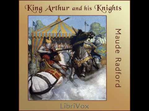 ♡ Audiobook ♡ King Arthur And His Knights By Maude L. Radford ♡ Timeless Classic Literature