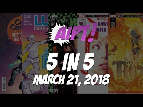 5 in 5: March 21, 2018 – The Mighty Thor #705, Lucy Dreaming #1 and more