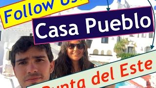 Fer - Follow Us: CASA PUEBLO - Punta del Este Uruguay Ft: Emilio