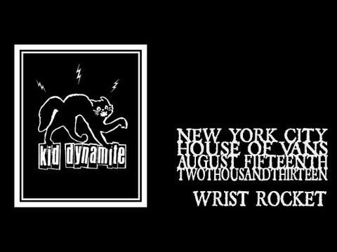 Kid Dynamite - Wrist Rocket (House of Vans 2013)