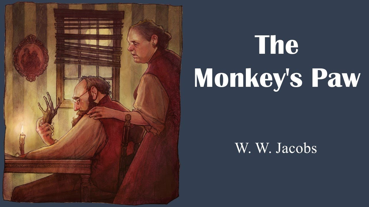 the monkeys paw by w w jacobs essay Ww jacobs ww jacobs, the author, grew up in a large, poor family who lived in london, england he grew up around the sea with his brothers and sisters along with his father who worked on the south devon wharf, where he spent most of his time.