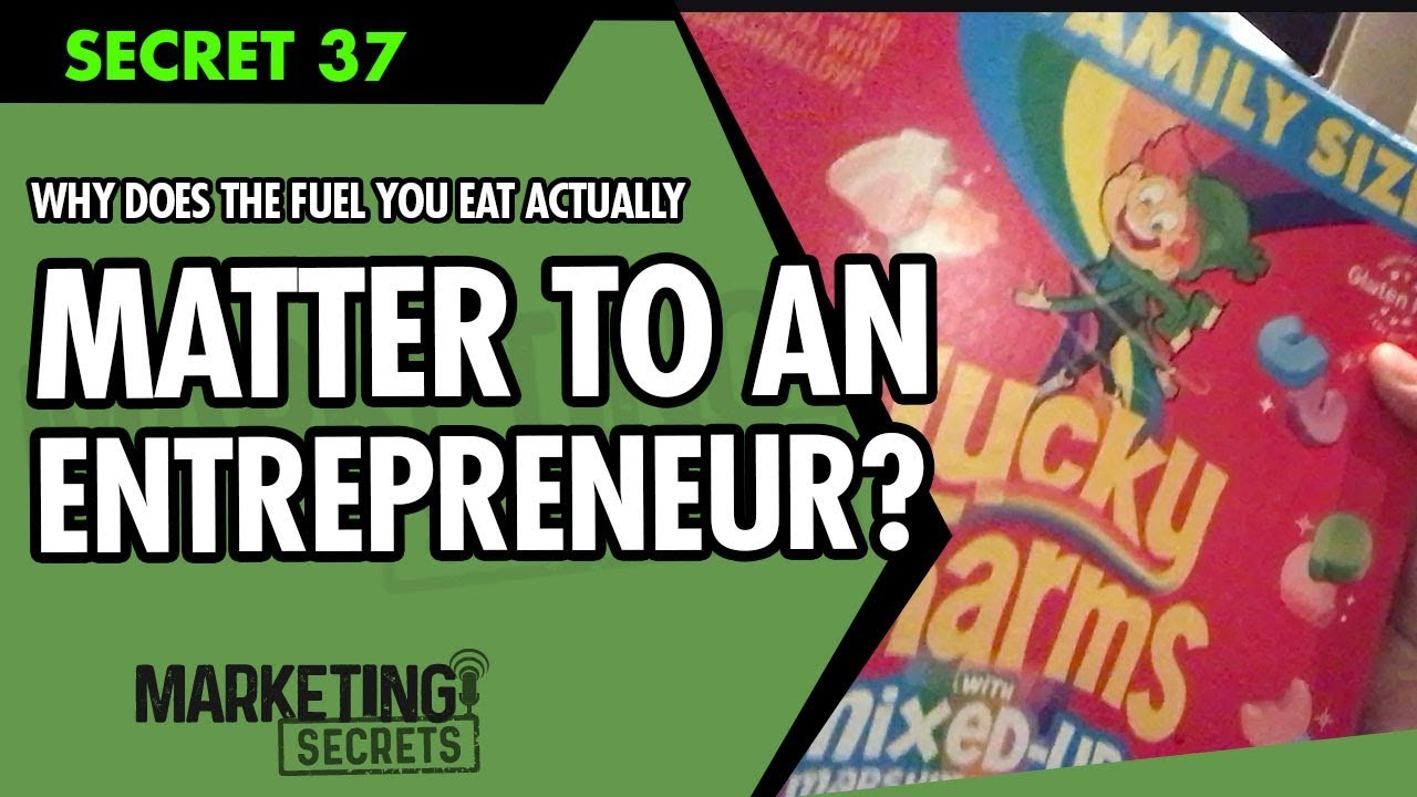 Secret #37: Why Does The Fuel You Eat Actually Matter For An Entrepreneur?
