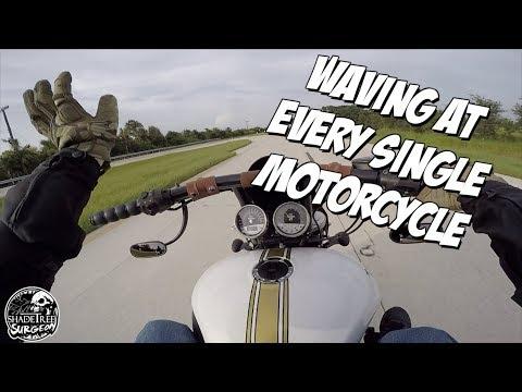 Waving at every single motorcycle I see