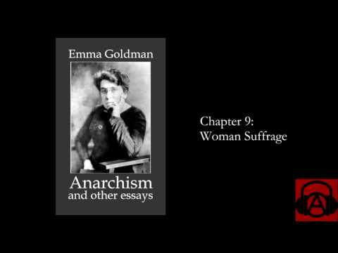 """Emma Goldman, """"Anarchism and Other Essays"""" Chapter 9 - Woman Suffrage"""
