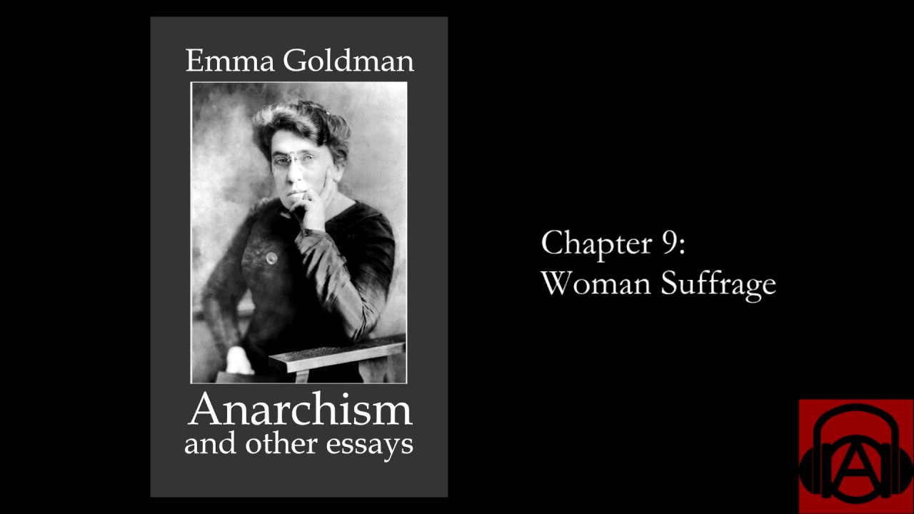 emma goldman anarchism and other essays chapter w emma goldman anarchism and other essays chapter 9 w suffrage