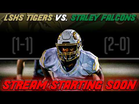 LSHS Tigers(1-1) Vs. Staley Falcons (2-0)