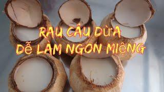 Vlog Ăn Vặt 32 ll Lần Đầu Làm Rau Câu Trái Dừa Cực Ngon Thành Công Mỹ Mãn