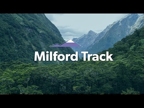 Milford Track: Alpine Tramping (Hiking) Series | New Zealand