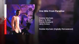 Robbie Mychals   One Mile From Paradise