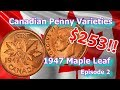 Canadian Penny Varieties You Should Know, Ep. 2 - 1947 Maple Leaf Cent