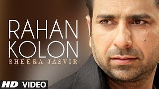 Rahan Kolon Sheera Jasvir Full Video Song | Chhad Dila | Latest Punjabi Song 2014