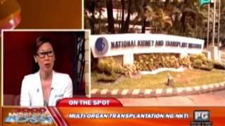 Panayam kina Dr. Catherine Teh at Dr. Monette Casupang ukol sa Multi-Organ Transplantation ng NKTI