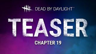 Dead by Daylight   Chapter XIX Teaser