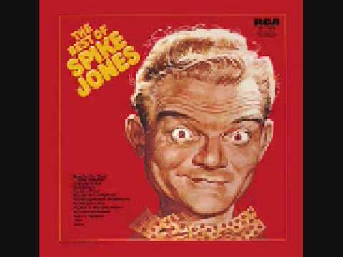 Spike Jones You always Hurt the One You Love