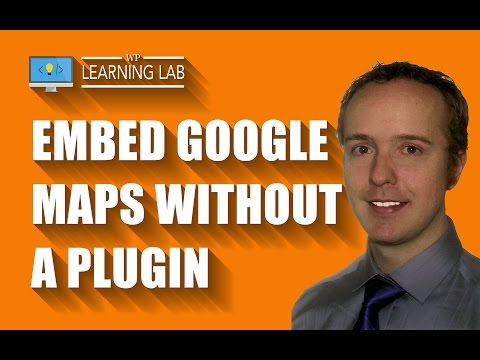 Embed Google Maps In WordPress Without A Plugin - Showcase Your Locations | WP Learning Lab