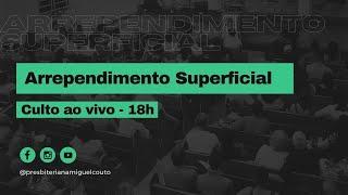 Arrependimento Superficial   Pb. Paulo Sérgio