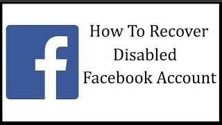 How To Enable/Recover Disabled Facebook Account Within 2 Hours ! 2017 / 2018