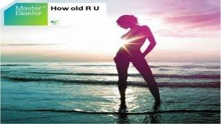 Master Blaster - How Old R U (Chris Silvertune Bootleg Remix)