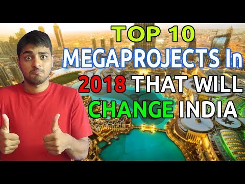 Top 10 Upcoming Mega Projects IN INDIA 2018 || INDIA's Largest Mega Projects {English Subtitles}