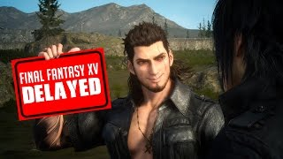 Final Fantasy 15 DELAYED - Here's Why! - The Know