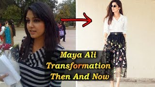 Maya Ali Transformation Then And Now | Celeb Tribe