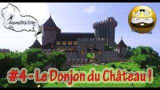 Immersion #4 - Le Donjon du Château !