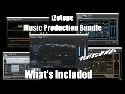 iZotope Music Production Bundle - What's Included - #MustHavePlugins