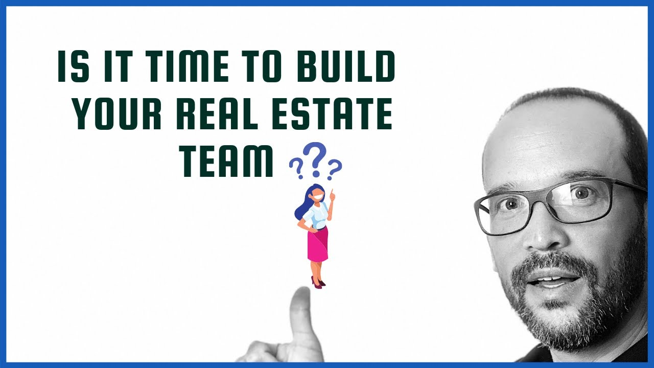 Is It Time To Build YOUR Real Estate TEAM? (Real Estate Coach Ran Biderman)