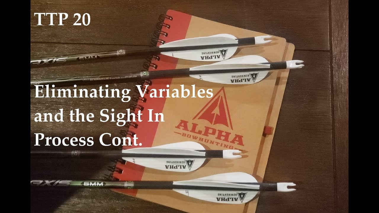 eliminating Variables During the sight in process