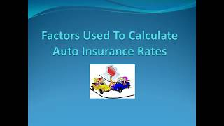 Factors used in calculating Auto Insurance Rates