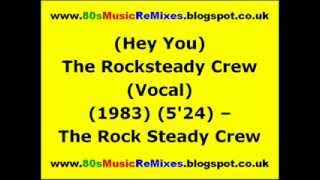 (Hey You) The Rock Steady Crew (Vocal) - The Rock Steady Crew