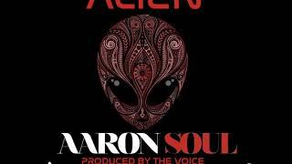Audio - Alien - Aaron Soul - Prod by The Voice - 2019 YourDamSelf Worldwide