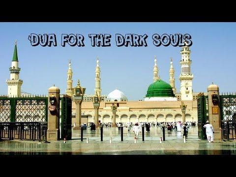 Dua For dark souls and dead hearts