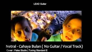 Netral - Cahaya Bulan ( Guitar Backing Track | karaoke )