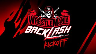 WrestleMania Backlash Kickoff: May 16, 2021
