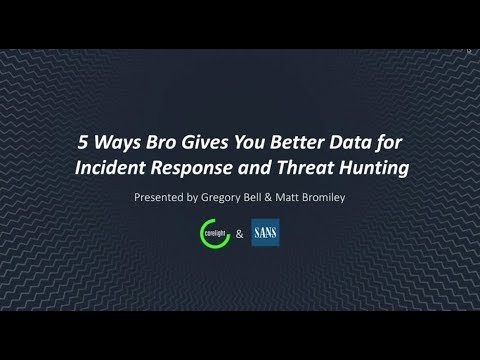 5 Ways Bro Gives You Better Data for Incident Response and Threat Hunting