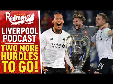 TWO MORE HURDLES TO GO! | LIVERPOOL FC VIDEO PODCAST