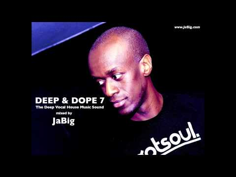 Deep & Soulful House Chill Lounge Mix by JaBig [DEEP & DOPE 7]