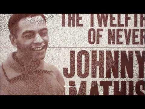 Johnny Matis  The Twelfth of Never HQ + lyrics
