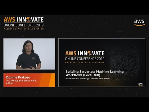 Building Serverless Machine Learning Workflows (Level 300)
